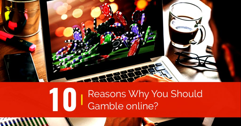 10 Reasons to Gamble Online